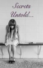 Secrets Untold... by GamerGirl11527