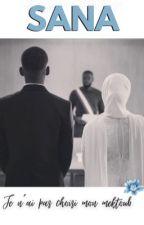 Sana : Je n'ai pas choisi mon mektoub by LaChroniqueuuse