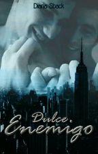 Dulce Enemigo. by DianaSback