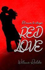 RedlovE, el amor te atrapa (COMPLETA )  #Watstar  #GreenA  #C12-16   #PremiosWMD by WJRalde