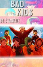 Bad Kids by StanxKyle