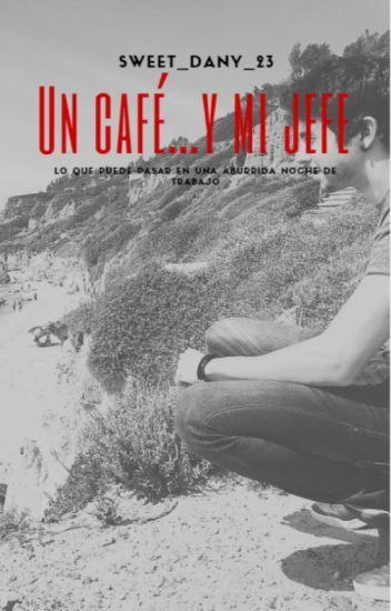 Un café...Y mi jefe|Wigetta| (Cancelada)