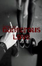 Dangerous Love (Niall Horan) by CaylenCloud_xoxo