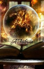 A Híbrida  by IsisChristine