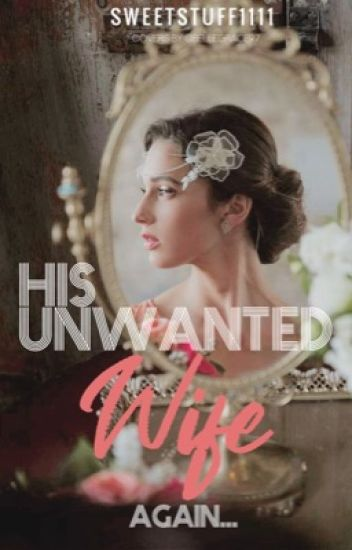His Unwanted Wife Again