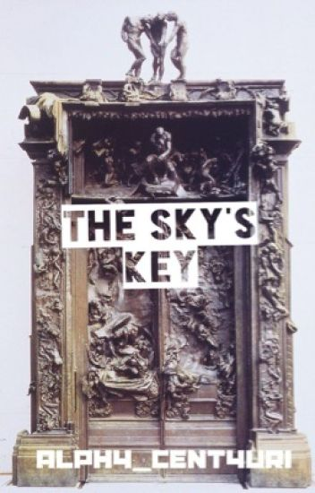 The Sky's Key ((ON HOLD))