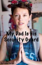My dad is his security guard {UNDER MAJOR EDITING} by KatieSartorius