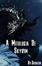 A Mitologia De Skyrim by Dovahbr