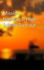 Mission Possible 1: High School Turn out by Lollipop1608