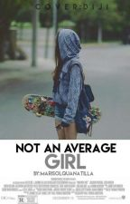 Not An Average Girl by MarisolQuanatilla