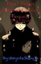 Don't Forget [Haise Sasaki / Kaneki Ken X Reader] Book 2 by Mayote_Shoujo