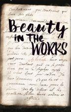 Beauty in the works by perpitratorsdreams