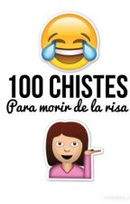 100 Chistes by EmiliaArmy