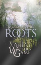 The Third Annual Writer's Game: Roots by MagmaKepner