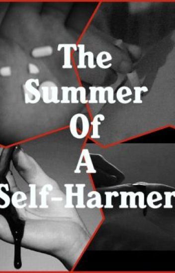 The summer of a selfharmer