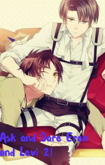 Ask and Dare Eren and Levi 2!