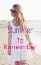 A Summer To Remember (Niall Horan Fanfic) by itschloee_