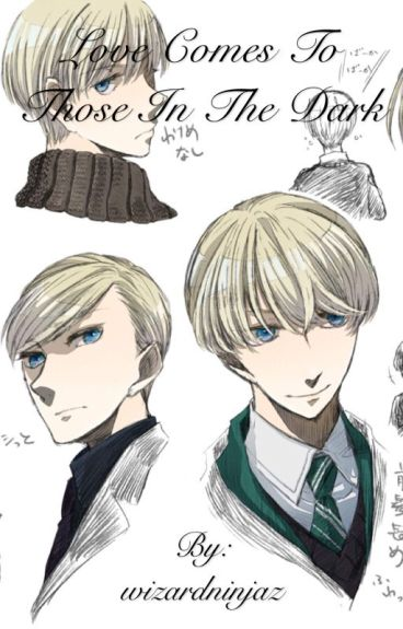 Love comes to those in the dark. (Draco Malfoy x reader.)