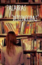 """Palabras """"desconocidas"""" by Aquatria"""