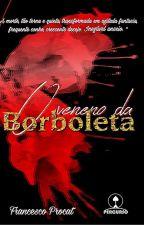 O Veneno da Borboleta by heyfrancesco