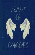 Frases De Canciones  by MaRi_1D_0307