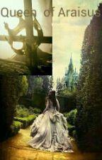 Queen of Araisus (Book #1 in the Araisus Trilogy) by AdelineSerenityWayne
