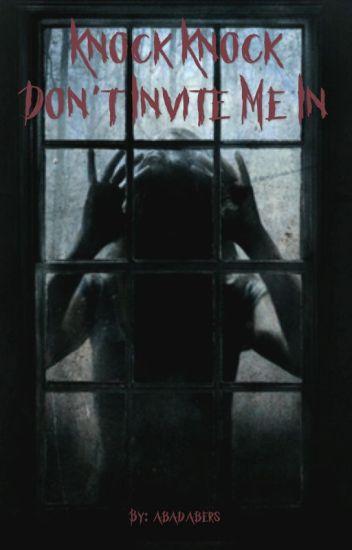 Knock Knock... Don't Invite Me In