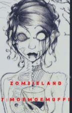 ZombieLand by MoeMoeMuffin