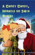 A Candy Candy Miracle on 34th Street - Complete by Gentillefille
