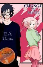 Change My Mind [SasuSaku] (En Edición) by EAUchiha