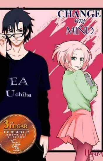 Change My Mind [SasuSaku] (En Edición)