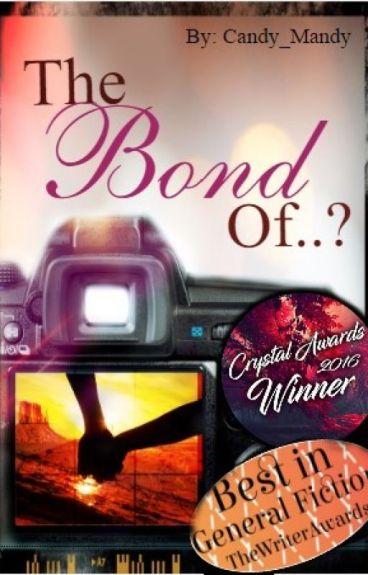 The Bond of..?