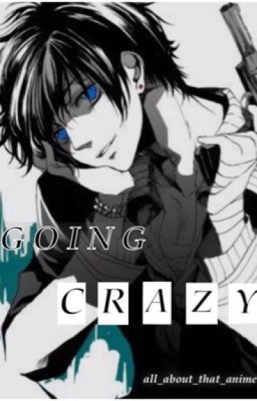 Going crazy [Yandere x reader]