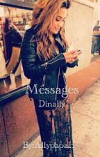 Messages✉(Dinally) by AllypapaH