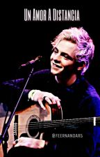 Un Amor A Distancia // Ross Lynch by FeernandaR5