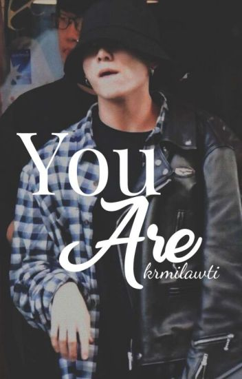 You Are || j.jk ff