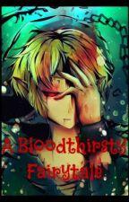 A Bloodthirsty Fairytale~(Ben Drowned Love Story) by WickedAngel98
