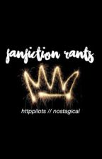 fanfiction rants. by httppilots