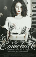 The Comeback [TCME: Book 2] by black_Lil