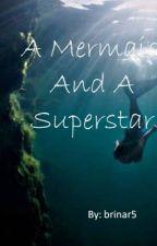 A Mermaid and a Superstar (A Ross Lynch Fan-Fiction) (Under heavy editing) by brinar5