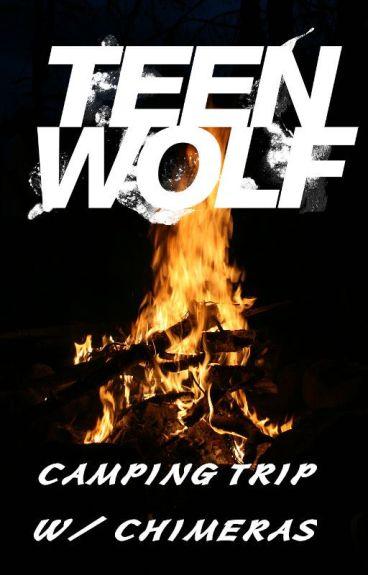 Teen Wolf - Camping Trip W/ Chimeras