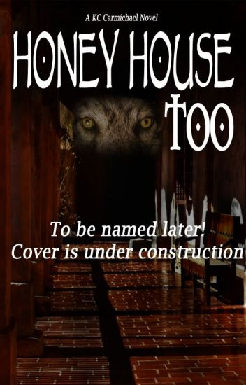 Honey House, Too