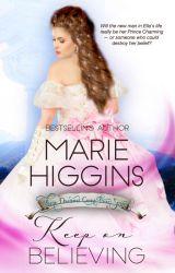 Keep on Believing (Cinderella story) by MarieHiggins