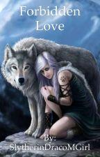 Forbidden Love by Maze_Runner_Fan1