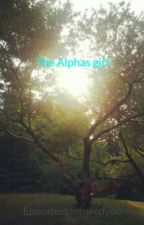 The Alphas girl by Episodeidontneedyou