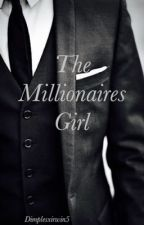 The Millionaires Girl by Dimplesxirwin5