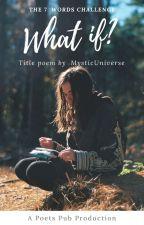 What If by PoetsPub