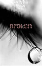 Broken by TrinityInfinity12