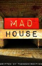 Mad House (A Niall Horan Fan Fiction) by thenewdirection