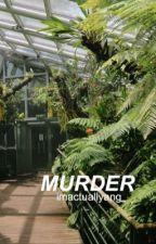 Murder // Hunter Rowland by angrowland